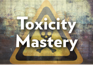 Toxicity mastery graphic